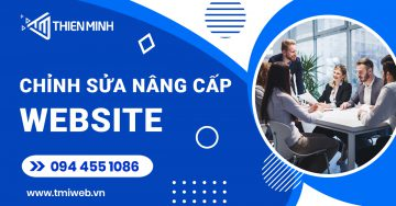 Dịch vụ chỉnh sửa nâng cấp website theo yêu cầu